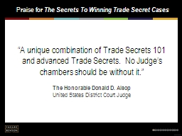"""""""A unique combination of Trade Secrets 101 and advanced Trade Secrets. No Judge's chambers should be without it."""" PowerPoint PPT Presentation"""