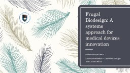 Frugal  Biodesign : A systems approach for medical devices innovation