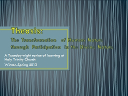 Theosis : The Transformation of Human Nature through Participation in the Divine Nature