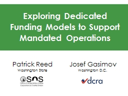 Exploring Dedicated Funding Models to Support Mandated Operations PowerPoint PPT Presentation