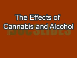 The Effects of Cannabis and Alcohol