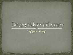 By Jason Naulty History of Jews in Europe