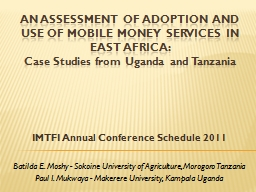 AN ASSESSMENT OF ADOPTION AND USE OF MOBILE MONEY SERVICES IN EAST AFRICA: