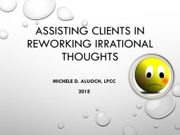 Assisting clients in reworking irrational thoughts