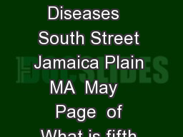 Massachusetts Department of Public Health  Bureau of Infectious Diseases   South Street Jamaica Plain MA  May   Page  of What is fifth disease Fifth disease is a mild childhood illness with DUDVKWLVFD