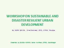 WORKSHOP ON SUSTAINABLE AND DISASTER RESILIENT URBAN DEVELOPMENT