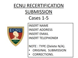 ECNU RECERTIFICATION SUBMISSION PowerPoint PPT Presentation