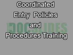 Coordinated Entry  Policies and Procedures Training