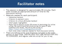 Facilitator notes This session is designed for approximately 90 minutes. Each slide includes an appropriate amount of time for the discussion/activity.