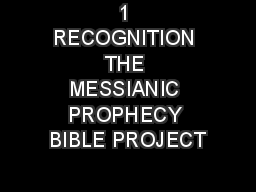 1 RECOGNITION THE MESSIANIC PROPHECY BIBLE PROJECT