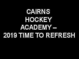 CAIRNS HOCKEY ACADEMY – 2019 TIME TO REFRESH