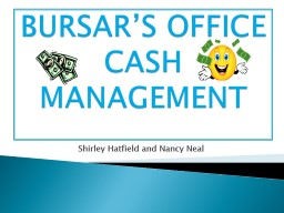 BURSAR'S OFFICE  CASH MANAGEMENT PowerPoint PPT Presentation