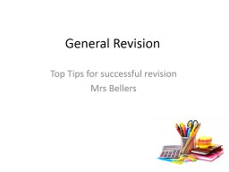 General Revision  Top Tips for successful revision