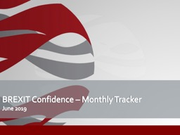 BREXIT Confidence – Monthly Tracker