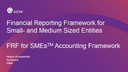 Financial Reporting Framework for Small- and Medium Sized Entities