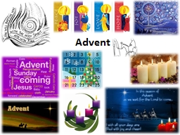 Advent What is Advent?