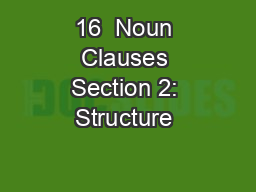 16  Noun Clauses Section 2: Structure & Written Expression