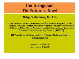 The Triangulum: The Future is Now!