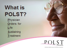 What is POLST? P hysician