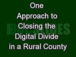 One Approach to Closing the Digital Divide in a Rural County