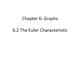 Chapter 6: Graphs 6.2 The Euler Characteristic