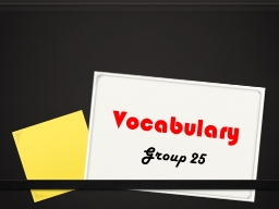 V ocabulary Group 25