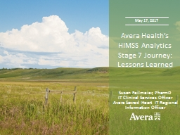 May 17, 2017 Avera Health's HIMSS Analytics Stage 7 Journey: Lessons Learned