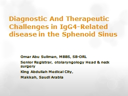 Diagnostic And Therapeutic Challenges in IgG4-Related disease in the Sphenoid Sinus