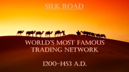 Silk Road World's Most Famous Trading Network
