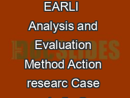 Keywords for EARLI  Analysis and Evaluation Method Action researc Case studie C