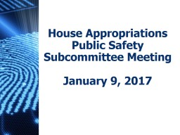 House Appropriations Public Safety Subcommittee Meeting
