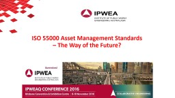 ISO 55000 Asset Management Standards – The Way of the Future?