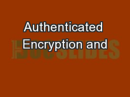 Authenticated Encryption and