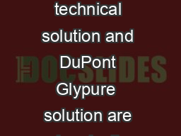 Chemical and Physical Stability Glycolic Acid  technical solution and DuPont Glypure  solution are chemically stable when stored at normal temperatures