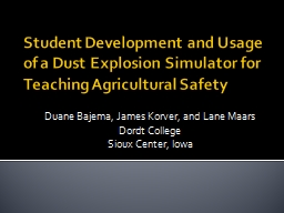 Student Development and Usage of a Dust Explosion Simulator for Teaching Agricultural Safety