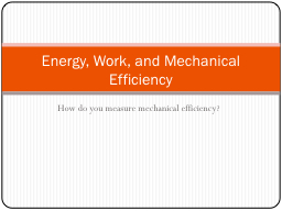 How do you measure mechanical efficiency? PowerPoint PPT Presentation