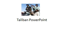 Taliban PowerPoint Where did they come from ?
