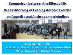 Comparison  between the Effect of Six Weeks Morning or Evening Aerobic Exercise on Appetite and Anthropometric Indices