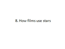 8. How films use stars