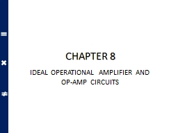 CHAPTER 8 IDEAL OPERATIONAL AMPLIFIER AND OP-AMP CIRCUITS