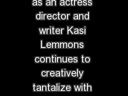 KASI LEMMONS A proven talent as an actress director and writer Kasi Lemmons continues to creatively tantalize with each and every project she takes on PowerPoint PPT Presentation