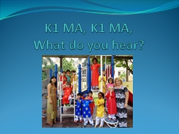 K1 MA, K1 MA,            What do you hear?