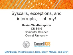 Syscalls , exceptions, and interrupts, …oh my!