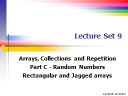Lecture Set 9 Arrays, Collections and Repetition