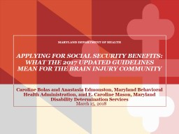 APPLYING FOR SOCIAL SECURITY BENEFITS: WHAT THE 2017 UPDATED GUIDELINES MEAN FOR THE BRAIN INJURY COMMUNITY