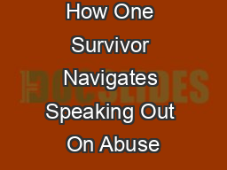 How One Survivor Navigates Speaking Out On Abuse