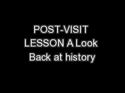 POST-VISIT LESSON A Look Back at history