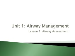 Unit 1: Airway Management PowerPoint PPT Presentation