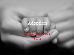 Adoption By: Lakeia Young