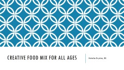 Creative food mix for all ages PowerPoint PPT Presentation